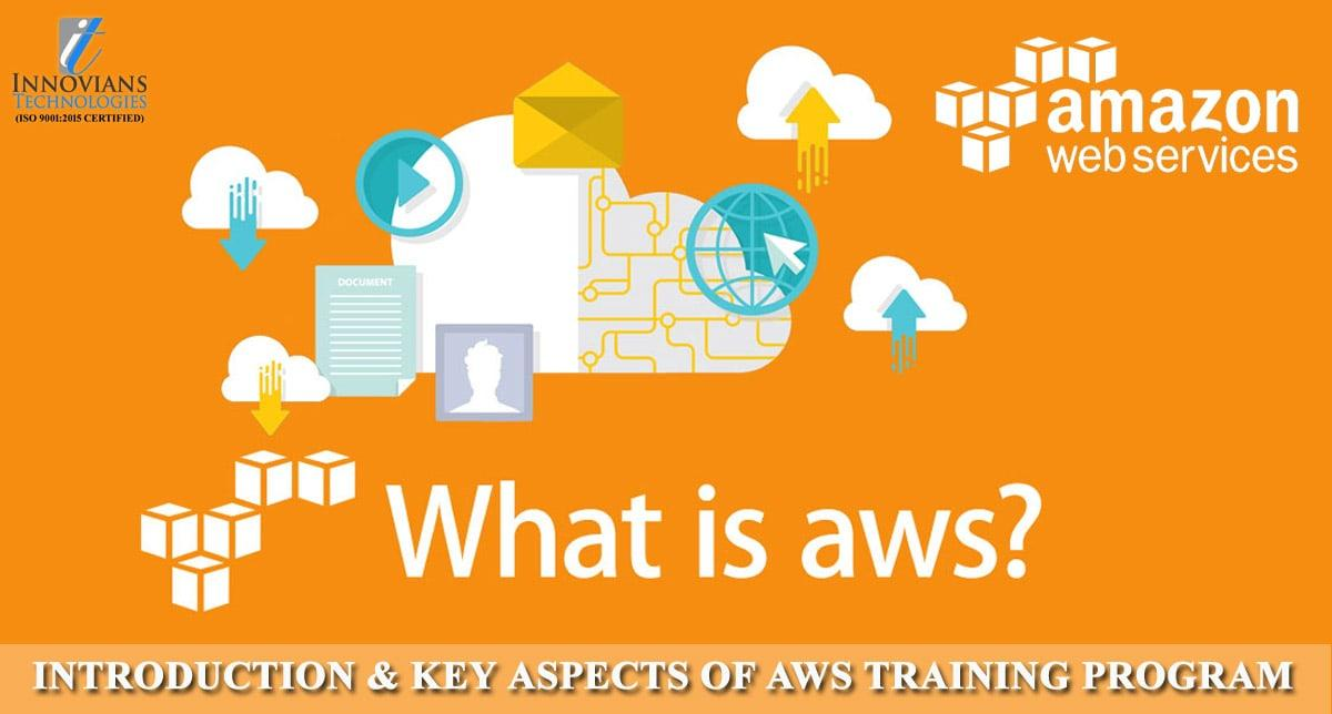 Introduction & Key Aspects of AWS Training Program